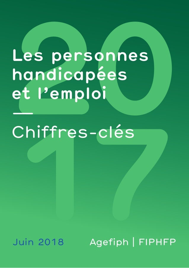 Les personnes handicapées et l'emploi — Chiffres-clés Juin 2018 Agefiph | FIPHFP