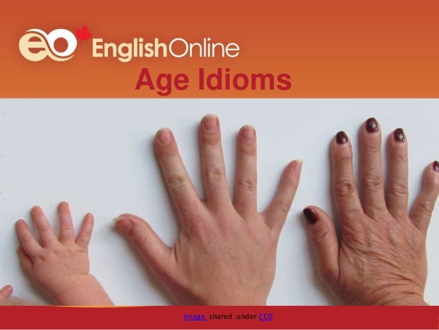Age Idioms Image shared under CC0