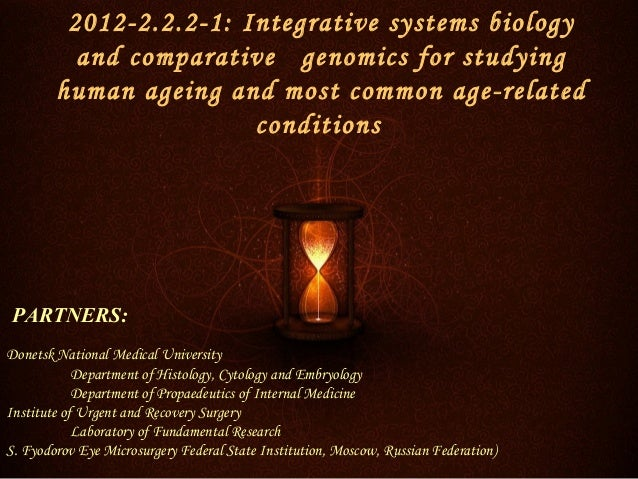 2012-2.2.2-1: Integrative systems biology          and comparative genomics for studying        human ageing and most comm...