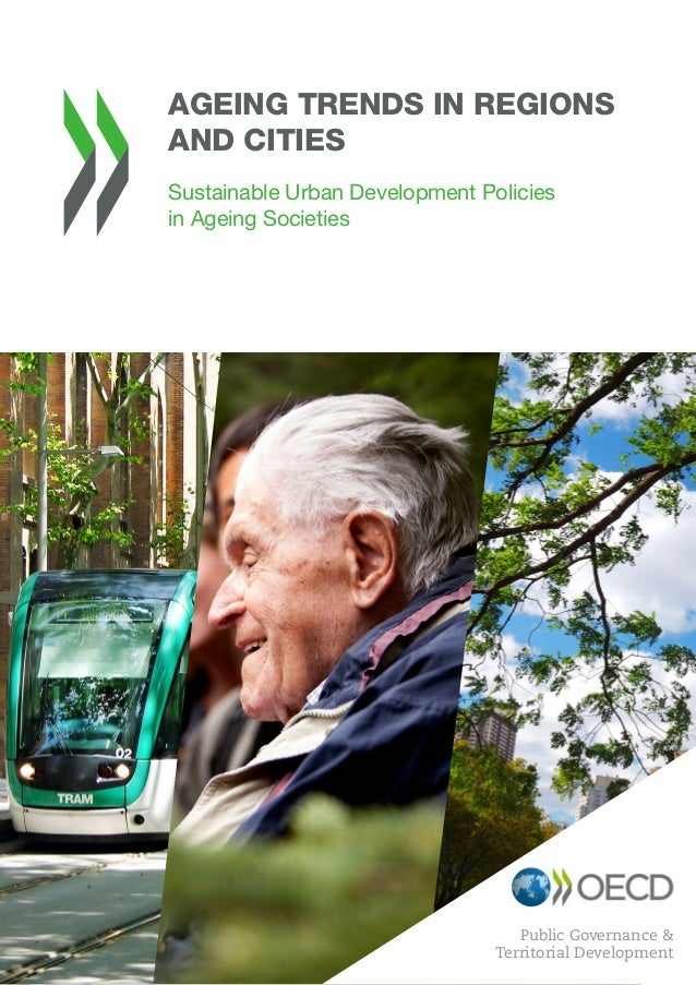 Public Governance & Territorial Development AGEING TRENDS IN REGIONS AND CITIES Sustainable Urban Development Policies in ...