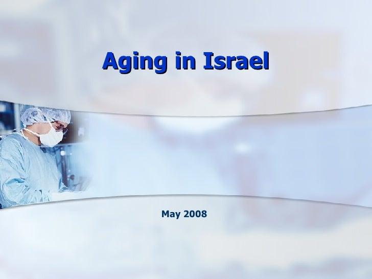 May 2008 Aging in Israel