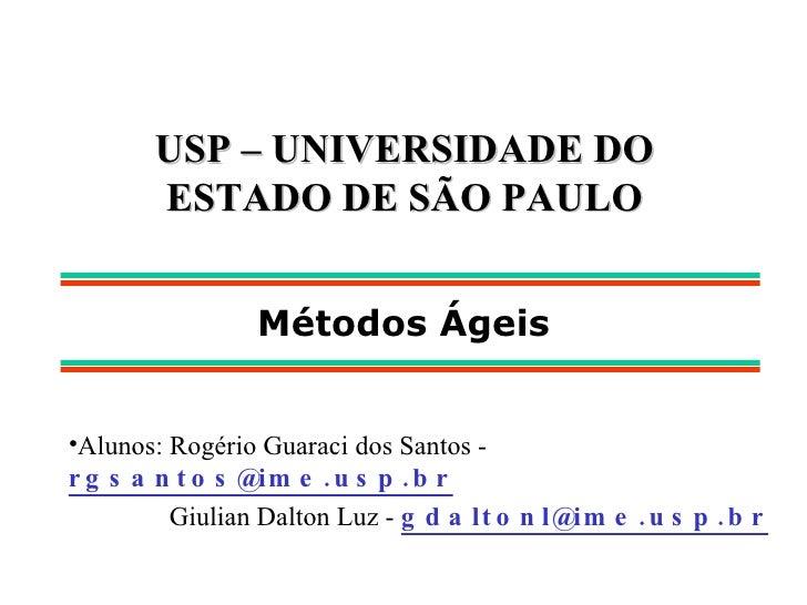 USP – UNIVERSIDADE DO ESTADO DE SÃO PAULO <ul><li>Alunos: Rogério Guaraci dos Santos -   [email_address] </li></ul><ul><li...