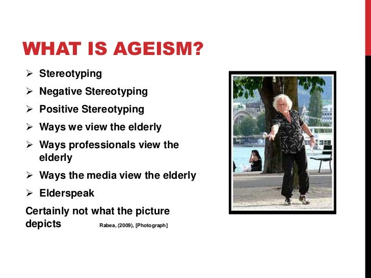 "stereotypes and the elderly ""older adults should be careful not to buy into negative stereotypes about aging — attributing every forgetful moment to getting older can actually worsen memory problems,"" said sarah barber, a postdoctoral researcher at usc davis and lead author of the study however, there is a way to eliminate the problem, the study revealed."