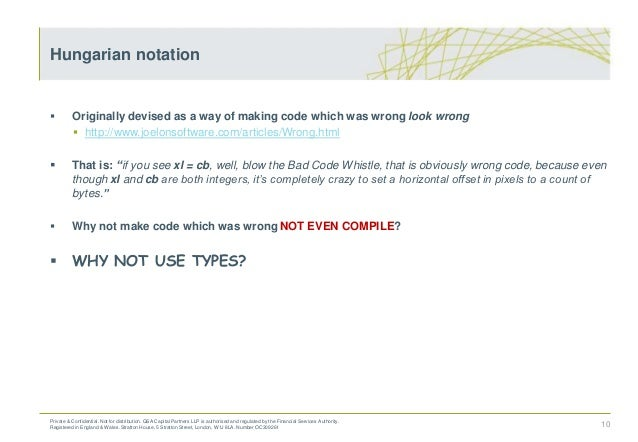 Originally devised as a way of making code which was wrong look wrong  http://www.joelonsoftware.com/articles/Wrong.htm...
