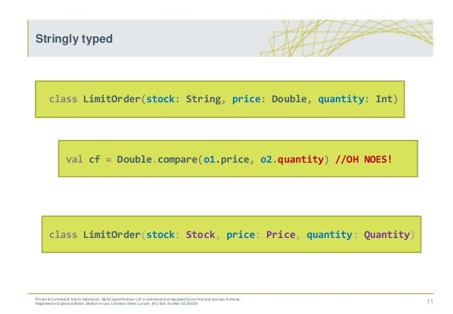 class LimitOrder(stock: String, price: Double, quantity: Int) val cf = Double.compare(o1.price, o2.quantity) //OH NOES! cl...