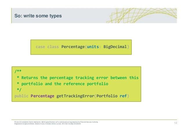 case class Percentage(units: BigDecimal) /** * Returns the percentage tracking error between this * portfolio and the refe...
