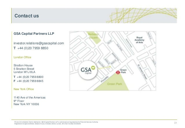 Contact us Private & Confidential. Not for distribution. GSA Capital Partners LLP is authorised and regulated by the Finan...