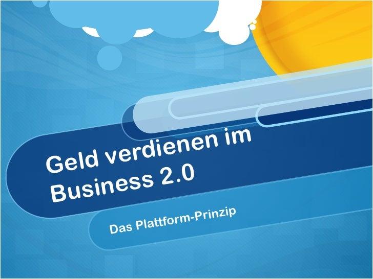Geld verdienen im Business 2.0 Das Plattform-Prinzip