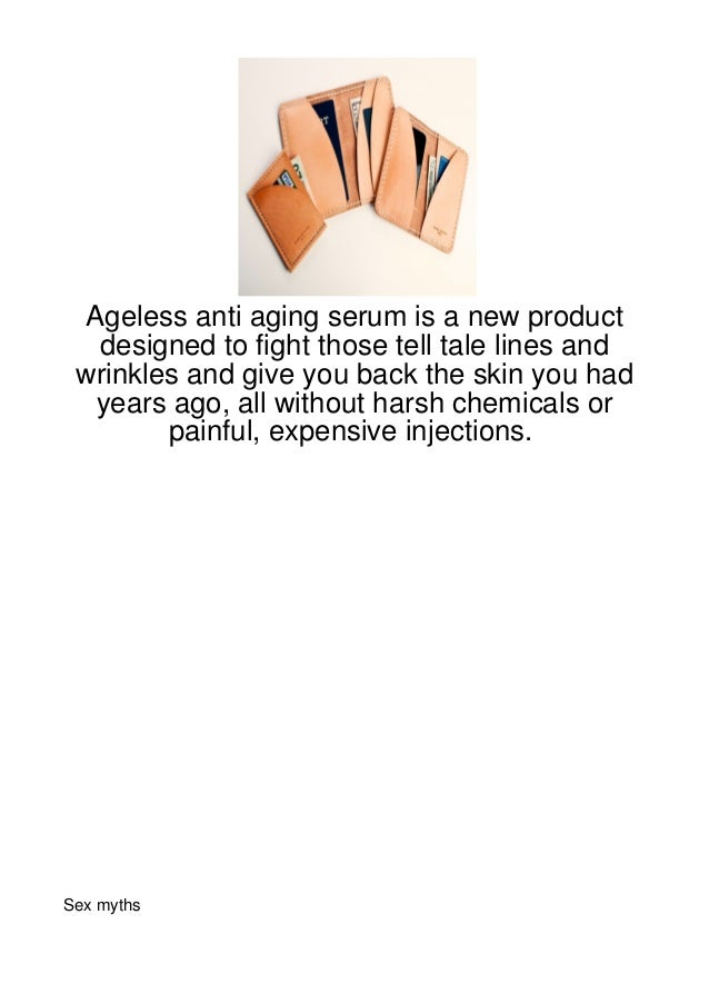 Ageless anti aging serum is a new product   designed to fight those tell tale lines and wrinkles and give you back the ski...