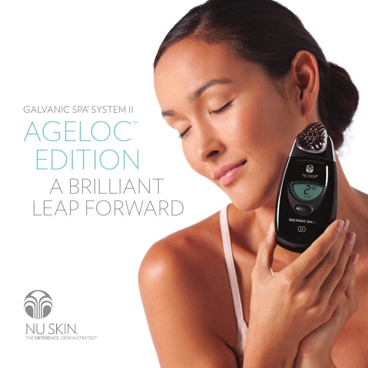 Galvanic Spa® SyStem ii   ageloc                ™    edition    a brilliant  leap forward