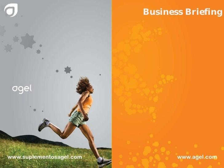 Business Briefing     www.suplementosagel.com          www.agel.com                                                 1