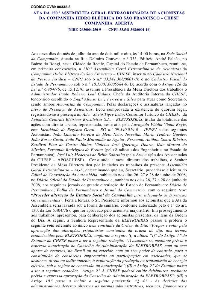 CÓDIGO CVM: 00332-8  ATA DA 150.ª ASSEMBLÉIA GERAL EXTRAORDINÁRIA DE ACIONISTAS    DA COMPANHIA HIDRO ELÉTRICA DO SÃO FRAN...