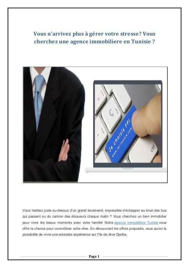Page 1 Vous n'arrivez plus à gérer votre stresse? Vous cherchez une agence immobiliere en Tunisie ? Vous habitez juste au-...