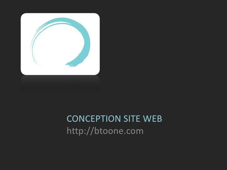 CONCEPTION SITE WEBhttp://btoone.com<br />