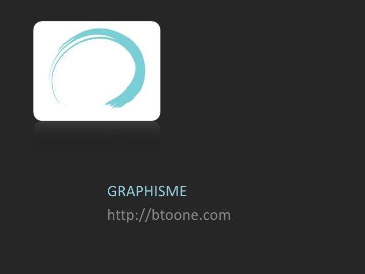 GRAPHISME<br />http://btoone.com<br />