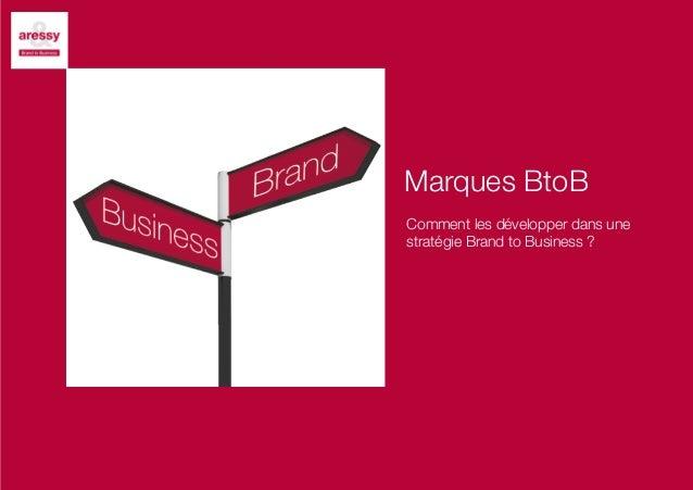 Marques BtoB Comment les développer dans une stratégie Brand to Business ?