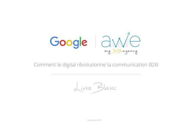 Comment le digital révolutionne la communication B2B Novembre 2015 Livre Blanc