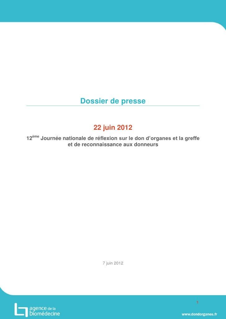 Dossier de presse                           22 juin 201212ème Journée nationale de réflexion sur le don d'organes et la gr...