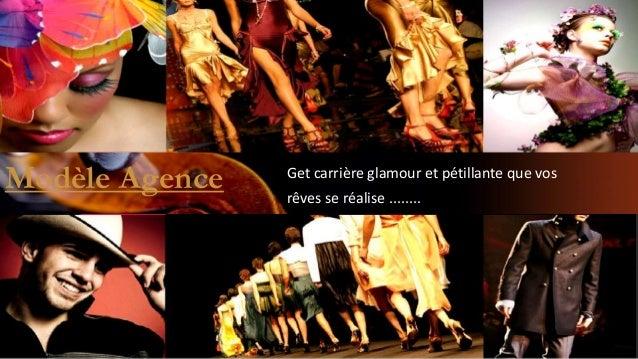 Modèle Agence  Get carrière glamour et pétillante que vos rêves se réalise ........