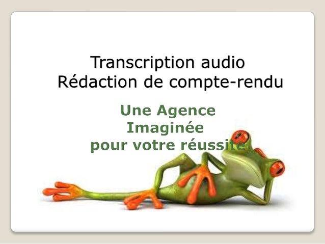 Nous écrivons tous vos contenus audio Depuis 1998 Offrez-vous les meilleures transcriptions audio et rédaction de compte-r...