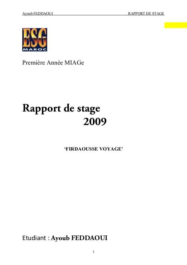 Ayoub FEDDAOUI RAPPORT DE STAGE Première Année MIAGe Rapport de stage 2009 'FIRDAOUSSE VOYAGE' Etudiant : Ayoub FEDDAOUI 1
