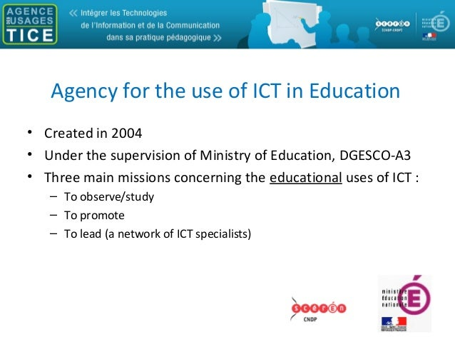 Agency for the use of ICT in Education• Created in 2004• Under the supervision of Ministry of Education, DGESCO-A3• Three ...