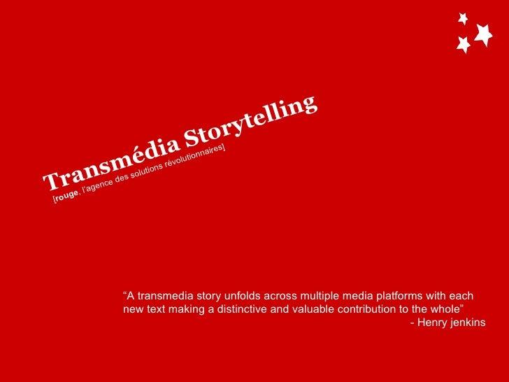 "Transmédia Storytelling "" A transmedia story unfolds across multiple media platforms with each new text making a distincti..."