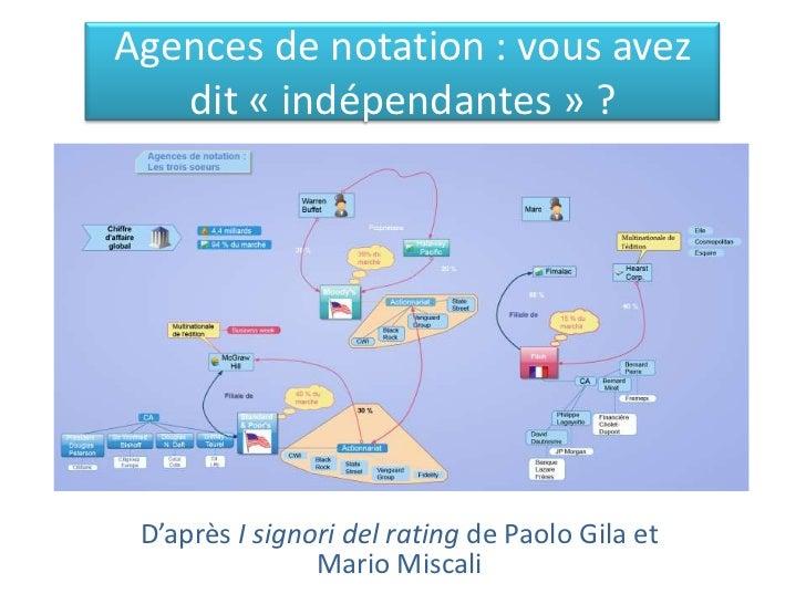 Agences de notation : vous avez   dit « indépendantes » ? D'après I signori del rating de Paolo Gila et                Mar...