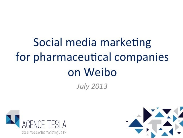 Social  media  marke-ng     for  pharmaceu-cal  companies   on  Weibo   July  2013