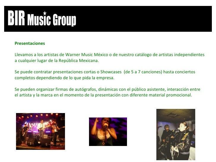 Presentaciones Llevamos a los artistas de Warner Music México o de nuestro catálogo de artistas independientes a cualquier...