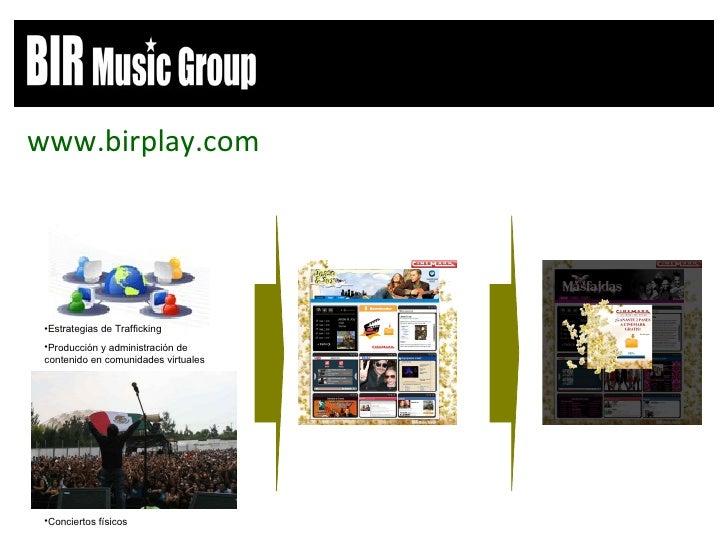 <ul><li>www.birplay.com </li></ul><ul><li>Estrategias de Trafficking </li></ul><ul><li>Producción y administración de cont...