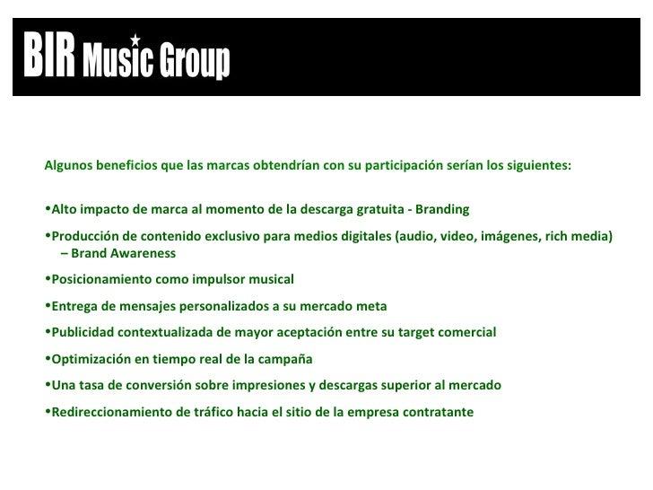 <ul><li>Algunos beneficios que las marcas obtendrían con su participación serían los siguientes: </li></ul><ul><li>Alto im...
