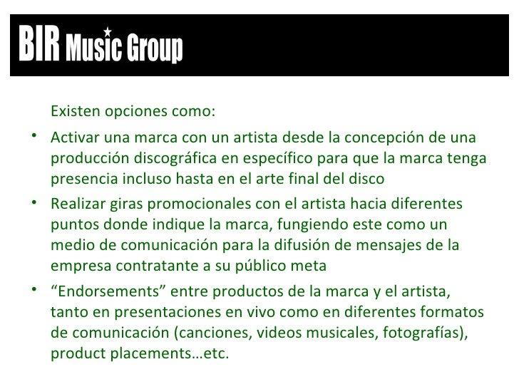 <ul><li>Existen opciones como: </li></ul><ul><li>Activar una marca con un artista desde la concepción de una producción di...