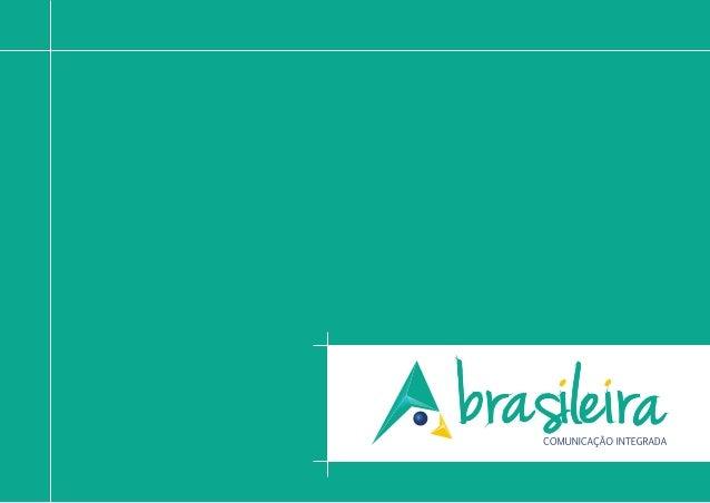 A agência À Brasileira busca uma ação mais completa e criativa com foco na comunicação integrada Entendemos a comunicação ...