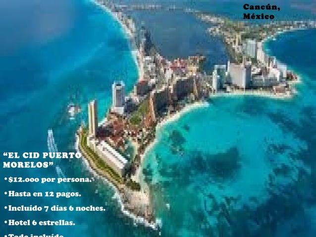 """Cancún, México """"EL CID PUERTO MORELOS"""" •$12.ooo por persona. •Hasta en 12 pagos. •Incluído 7 días 6 noches. •Hotel 6 estre..."""