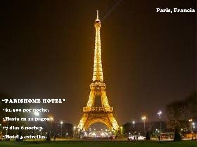 """Paris, Francia """"PARISHOME HOTEL"""" •$1.500 por noche. •Hasta en 12 pagos. •7 días 6 noches. •Hotel 3 estrellas."""