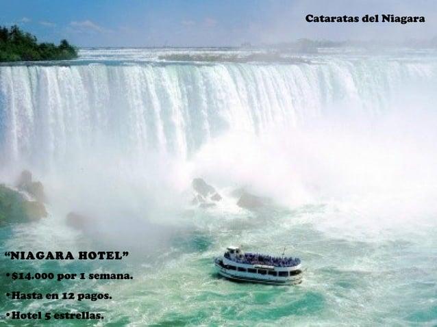 """""""NIAGARA HOTEL"""" •$14.000 por 1 semana. •Hasta en 12 pagos. •Hotel 5 estrellas. Cataratas del Niagara"""