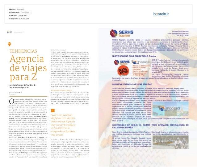 Medio: Hosteltur Publicado: 11/12/2017 Edición: GENERAL Sección: SOCIEDAD 24 Diciembre 2017 O omnicanalidad, hibridación, ...