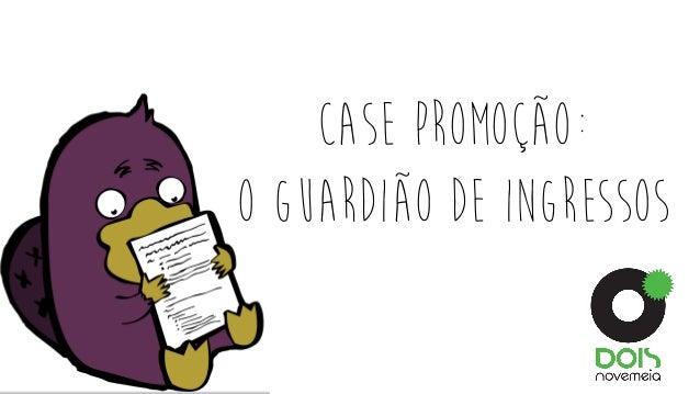 Case Promoção: O Guardião de Ingressos
