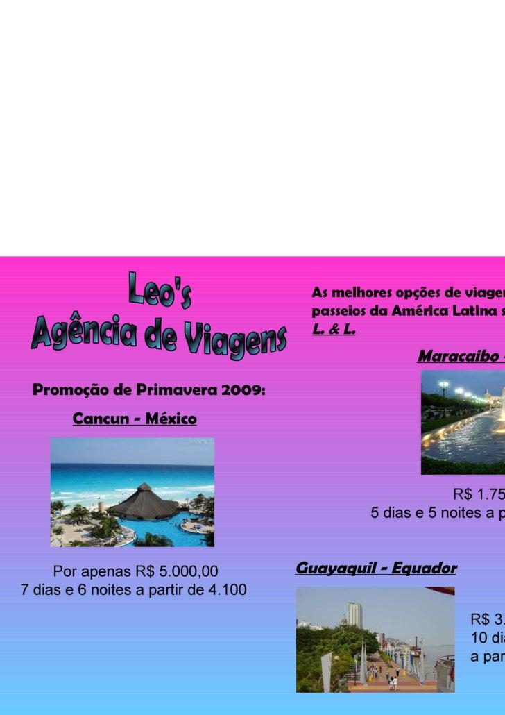 Leo's Agência de Viagens As melhores opções de viagens e passeios da América Latina só aqui na  L. & L. Promoção de Primav...