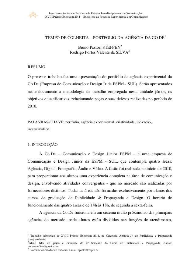 Intercom – Sociedade Brasileira de Estudos Interdisciplinares da Comunicação XVIII Prêmio Expocom 2011 – Exposição da Pesq...