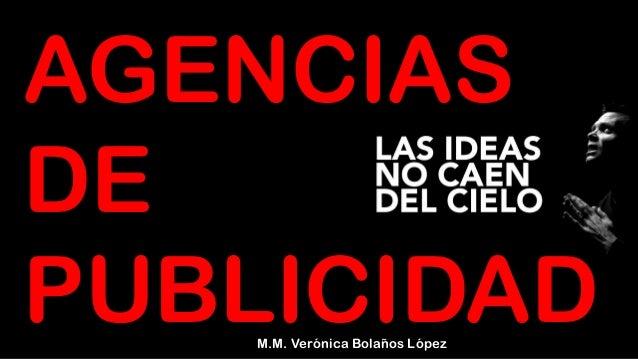 M.M. Verónica Bolaños López AGENCIAS DE PUBLICIDAD