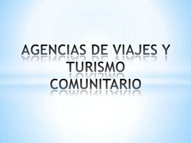 """Son consideradas Agencias de Viajes las compañías sujetasa la vigilancia y control de la Superintendencia deCompañías, """"en..."""