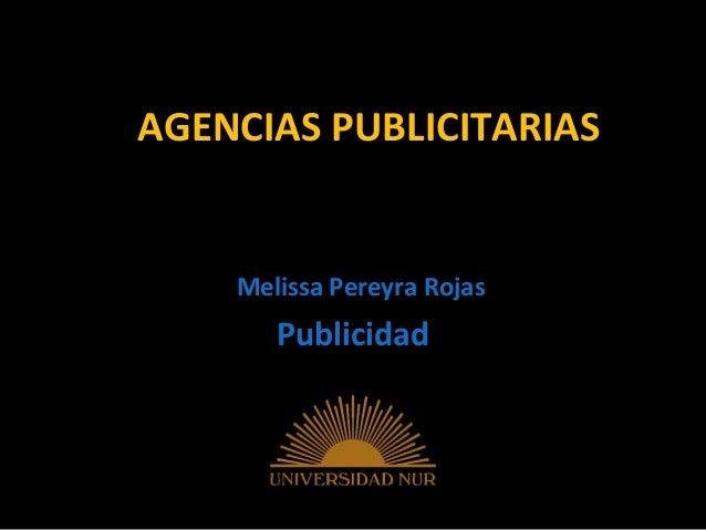AGENCIAS PUBLICITARIAS    Melissa Pereyra Rojas       Publicidad