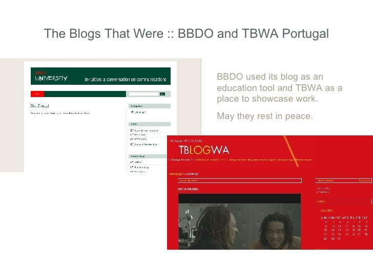 The Blogs That Were :: BBDO and TBWA Portugal BBDO used its blog as an education tool and TBWA as a place to showcase work...