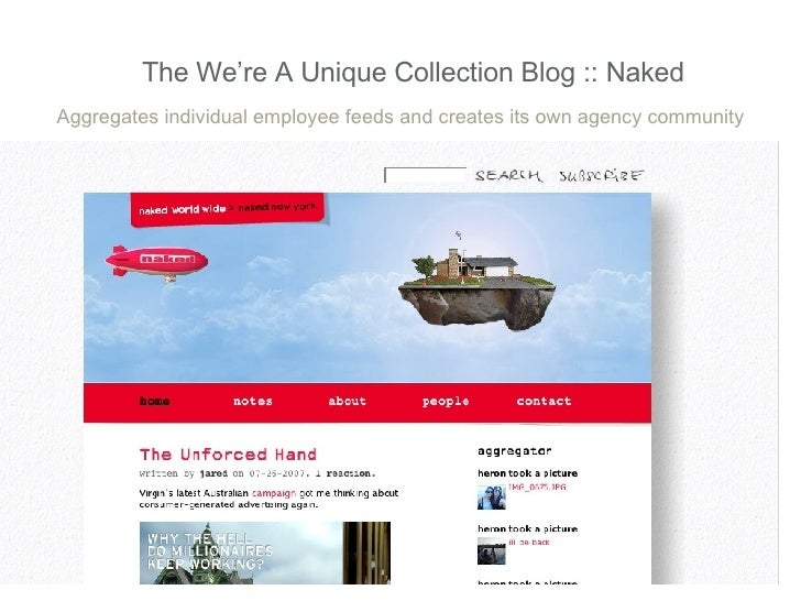 The We're A Unique Collection Blog :: Naked Aggregates individual employee feeds and creates its own agency community