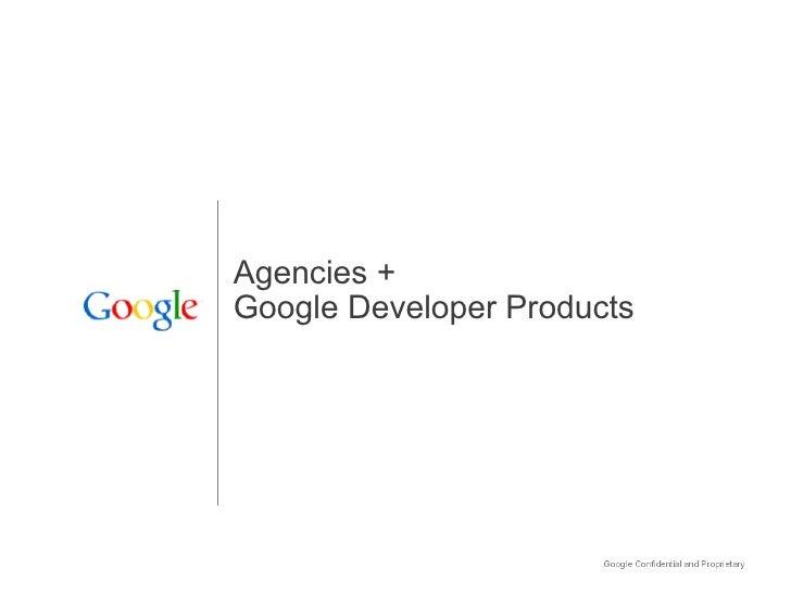 Agencies +  Google Developer Products