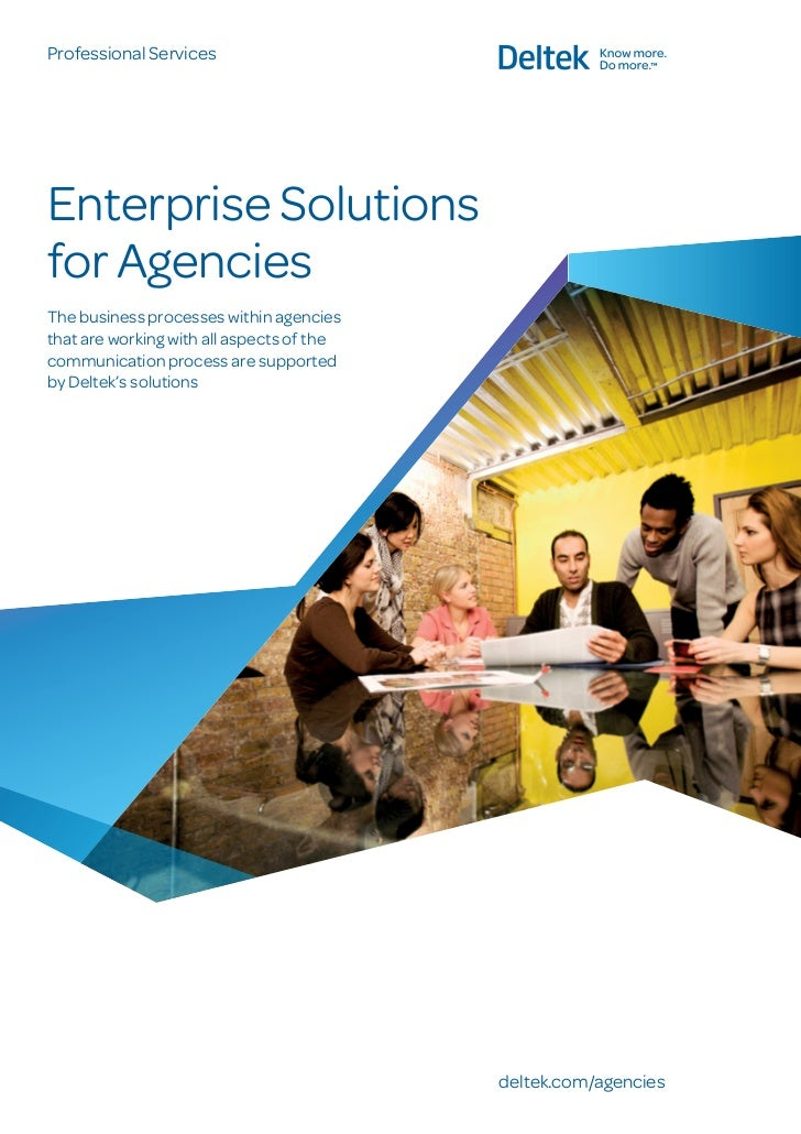 Professional ServicesEnterprise Solutionsfor AgenciesThe business processes within agenciesthat are working with all aspec...