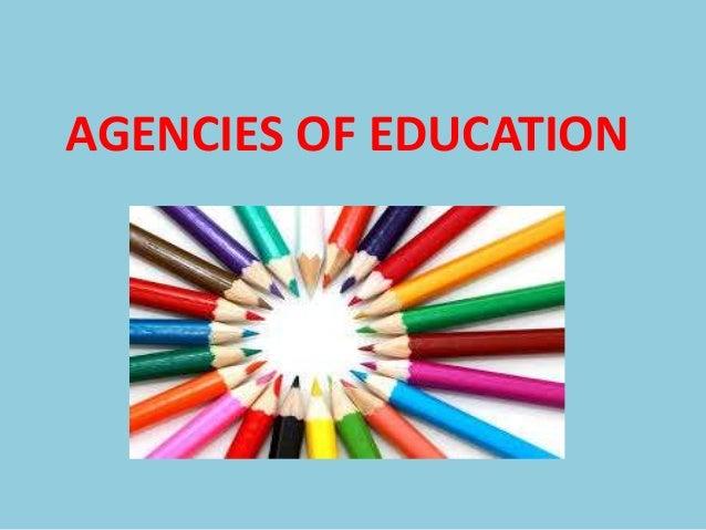 AGENCIES OF EDUCATION