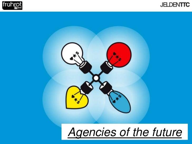 Agencies of the future